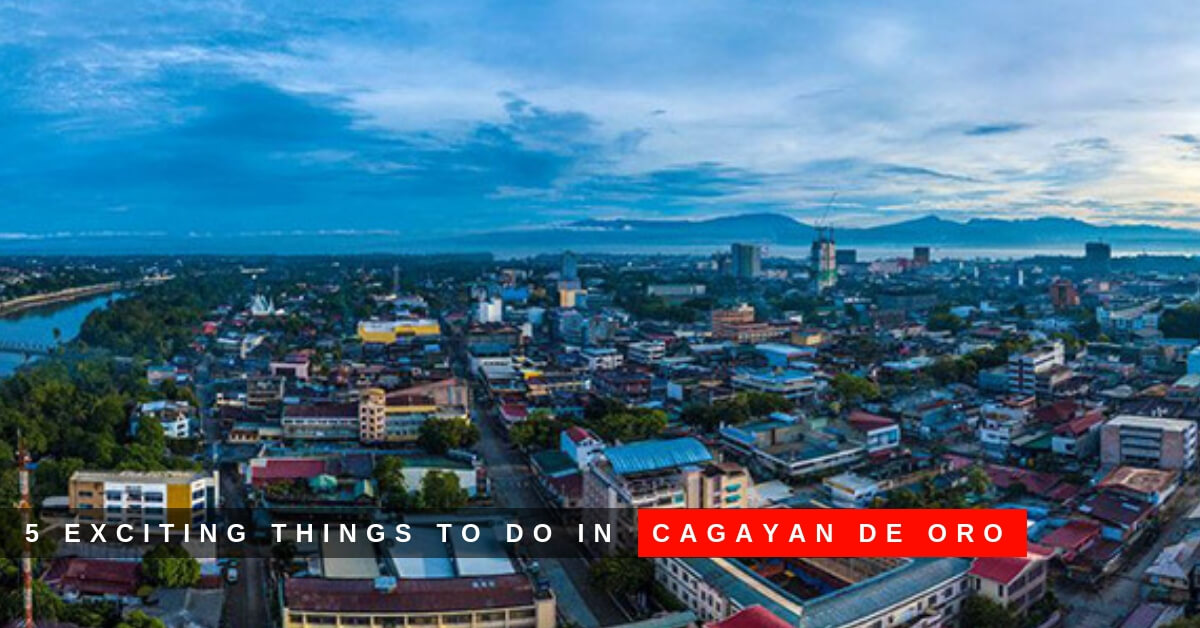 5 Exciting Things to Do in Cagayan de Oro