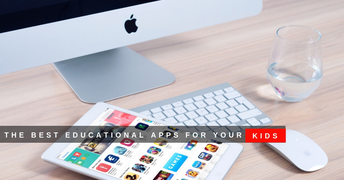 Best Educational Apps for Your Kids