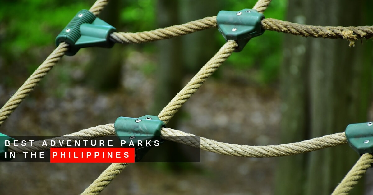 BEST ADVENTURE PARKS IN THE PHILIPPINES